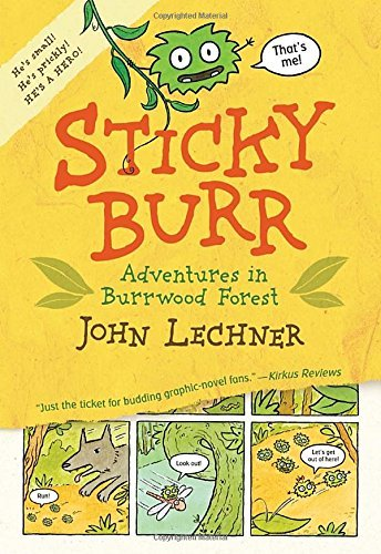 John Lechner Sticky Burr Adventures In Burrwood Forest