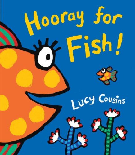 Lucy Cousins Hooray For Fish!
