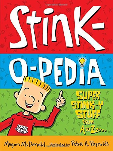 Megan Mcdonald Stink O Pedia Super Stink Y Stuff From A To Zzzzz