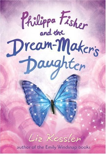 Liz Kessler Philippa Fisher And The Dream Maker's Daughter