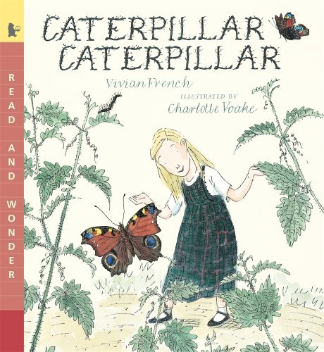 Vivian French Caterpillar Caterpillar Read & Wonder