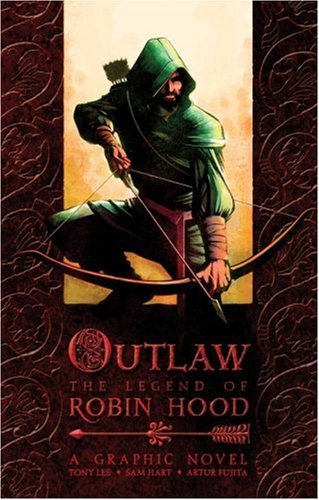 Tony Lee Outlaw The Legend Of Robin Hood