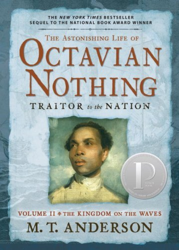 M. T. Anderson The Astonishing Life Of Octavian Nothing Traitor The Kingdom On The Waves