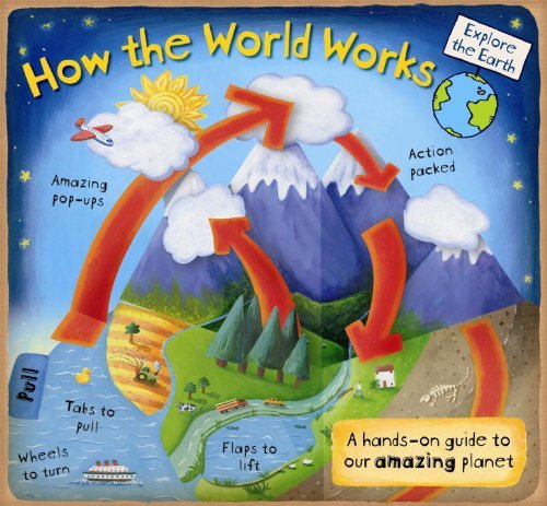 Christian Dorion How The World Works A Hands On Guide To Our Amazing Planet
