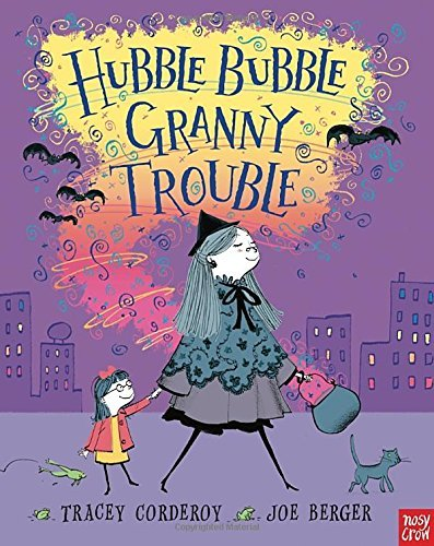 Tracey Corderoy Hubble Bubble Granny Trouble