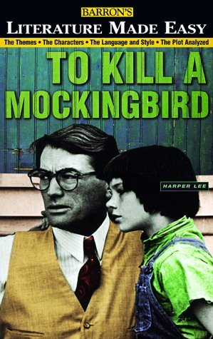Mary Hartley Barron's Literature Made Easy Series Your Guide To To Kill A Mockingbird By Harper Le