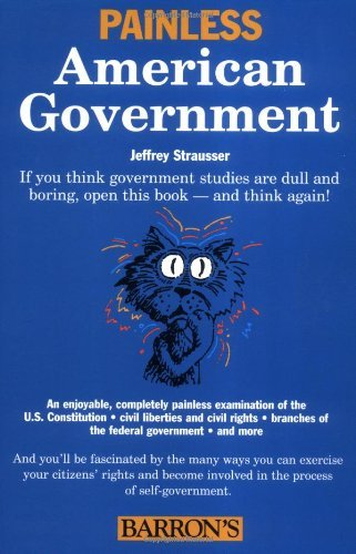 Jeffrey Strausser Painless American Government