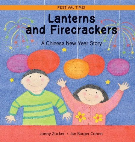 Jonny Zucker Lanterns And Firecrackers A Chinese New Year Story