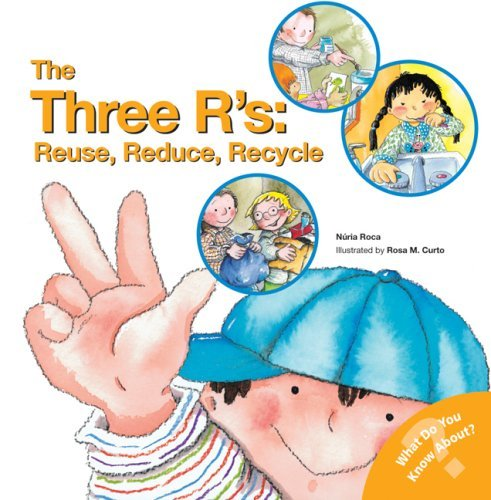 Nuria Roca The Three R's Reuse Reduce Recycle