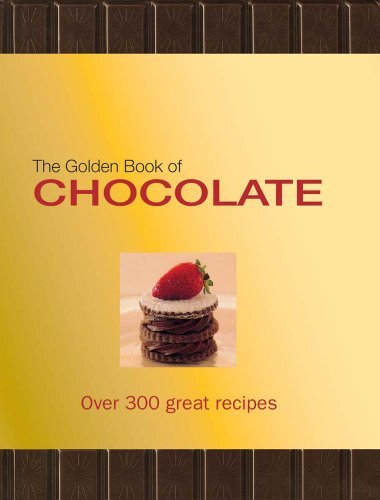 Alan Benson The Golden Book Of Chocolate Over 300 Great Recipes