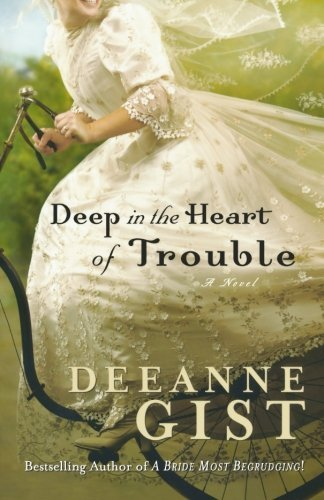 Deeanne Gist Deep In The Heart Of Trouble