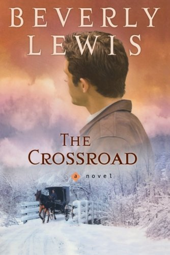 Beverly Lewis The Crossroad Repackaged