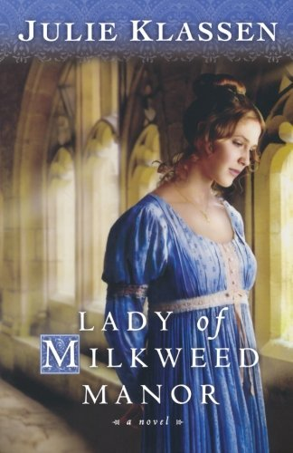 Julie Klassen Lady Of Milkweed Manor