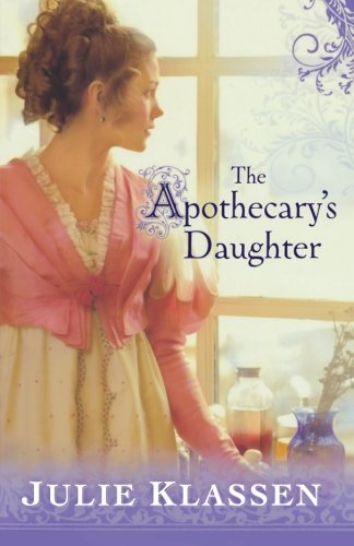 Julie Klassen The Apothecary's Daughter