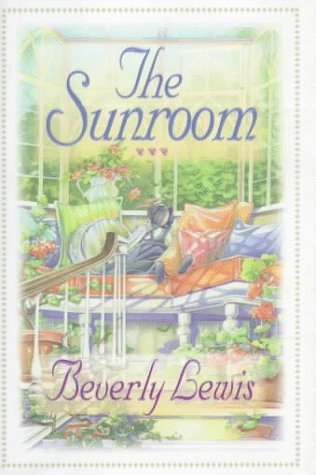 Beverly Lewis The Sunroom
