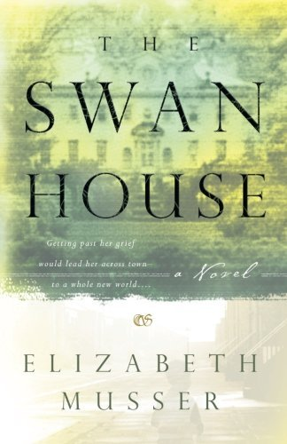 Elizabeth Musser The Swan House