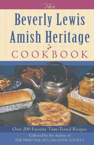 Beverly Lewis The Beverly Lewis Amish Heritage Cookbook