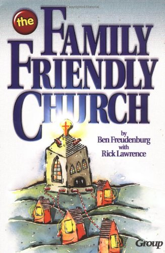 Ben Freudenburg The Family Friendly Church
