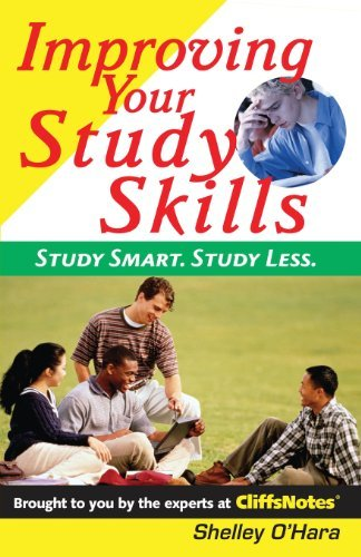 Shelley O'hara Improving Your Study Skills Study Smart. Study Less.