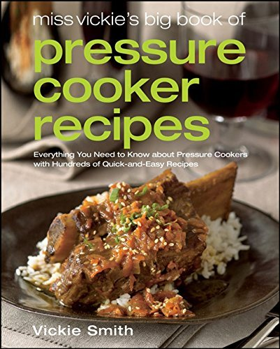 Vickie Smith Miss Vickie's Big Book Of Pressure Cooker Recipes