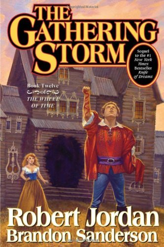 Robert Jordan The Gathering Storm Book Twelve Of The Wheel Of Time