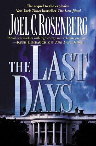 Joel C. Rosenberg Last Days Political Thrillers Series Book 2