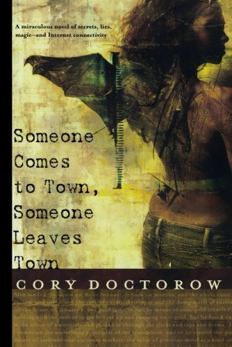 Cory Doctorow Someone Comes To Town Someone Leaves Town