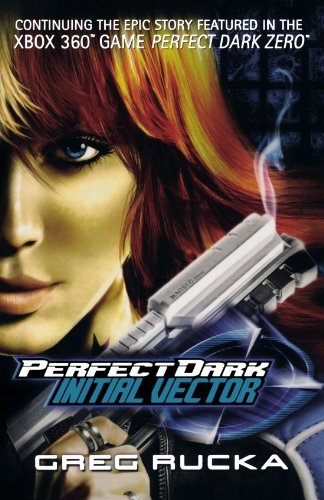 Greg Rucka Perfect Dark Inital Vector