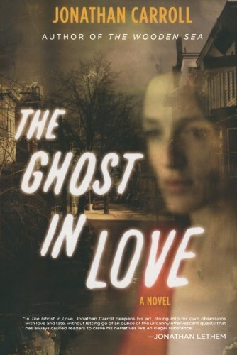 Jonathan Carroll The Ghost In Love