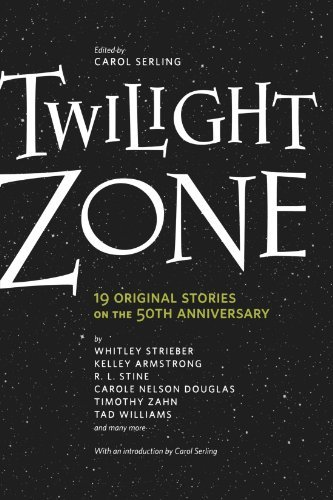 Carol Serling Twilight Zone 19 Original Stories On The 50th Anniversary