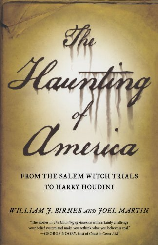 Joel Martin The Haunting Of America From The Salem Witch Trials To Harry Houdini