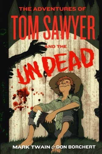 Don Borchert The Adventures Of Tom Sawyer And The Undead