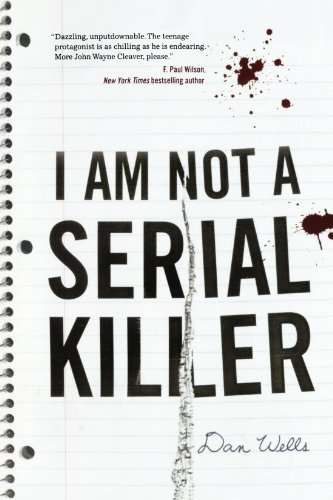 Dan Wells I Am Not A Serial Killer