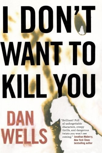 Dan Wells I Don't Want To Kill You