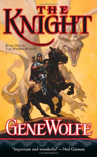 Gene Wolfe The Knight Book One Of The Wizard Knight