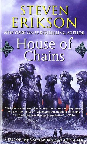 Steven Erikson House Of Chains Book Four Of The Malazan Book Of The Fallen