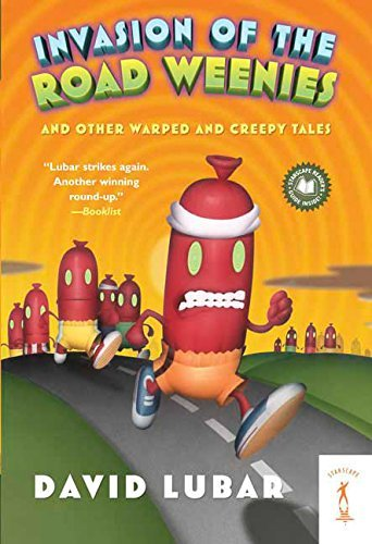 David Lubar Invasion Of The Road Weenies And Other Warped And Creepy Tales