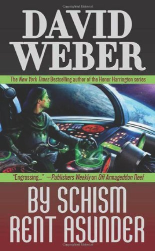David Weber By Schism Rent Asunder A Novel In The Safehold Series (#2)