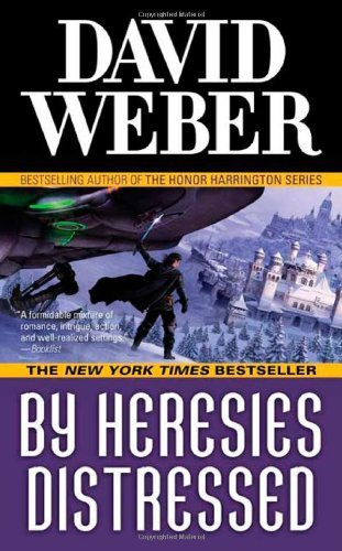 David Weber By Heresies Distressed A Novel In The Safehold Series (#3)