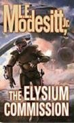 L. E. Modesitt The Elysium Commission