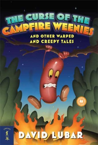 David Lubar The Curse Of The Campfire Weenies And Other Warped And Creepy Tales