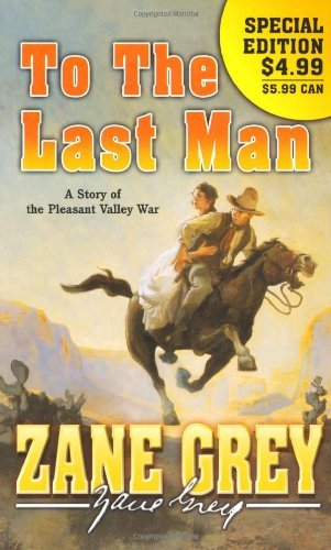 Zane Grey To The Last Man