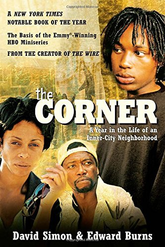 David Simon The Corner A Year In The Life Of An Inner City Neighborhood