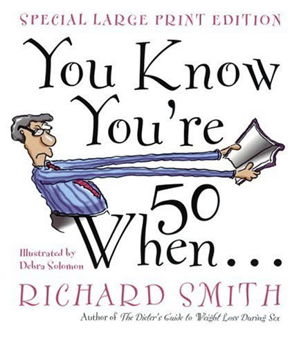 Richard Smith You Know You're 50 When...