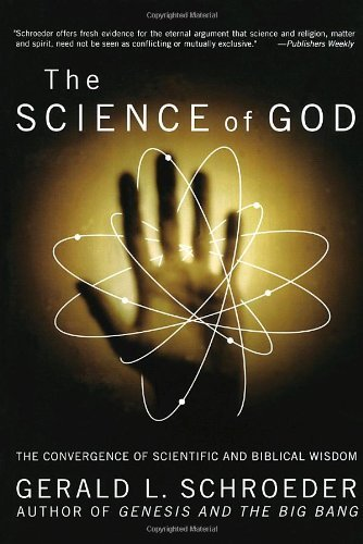 Gerald Schroeder Science Of God The The Convergence Of Scientific And Biblical Wisdom