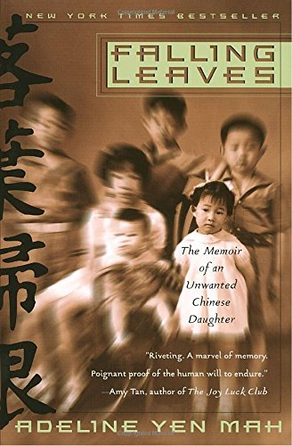 Mah Adeline Yen Falling Leaves The True Story Of An Unwanted Chinese Daughter