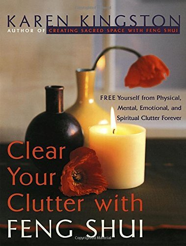 Karen Kingston Clear Your Clutter With Feng Shui