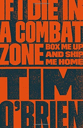 Tim O'brien If I Die In A Combat Zone Box Me Up And Ship Me Home