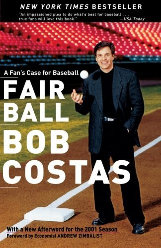 Bob Costas Fair Ball A Fan's Case For Baseball