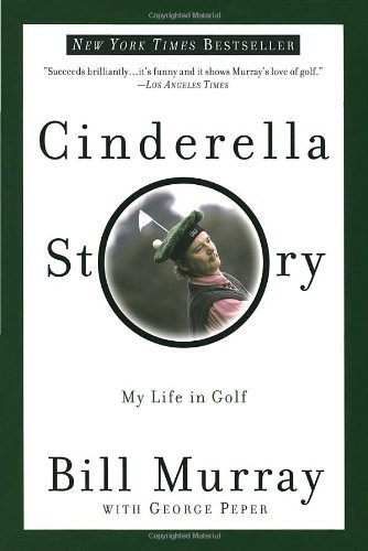 Bill Murray Cinderella Story My Life In Golf